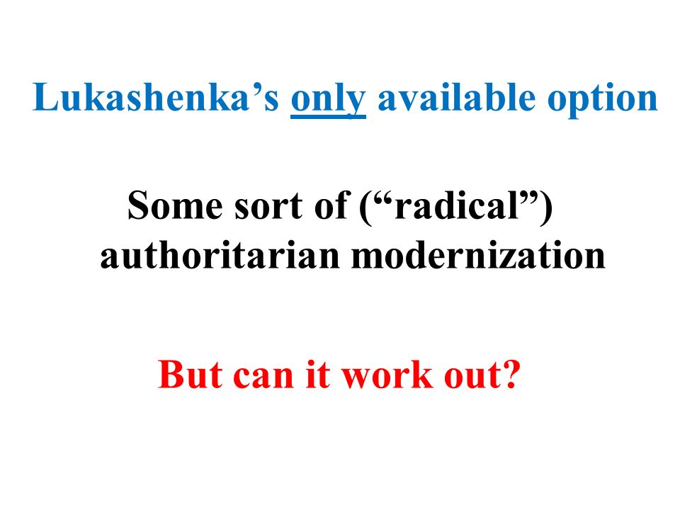 Lukashenka's only available option
