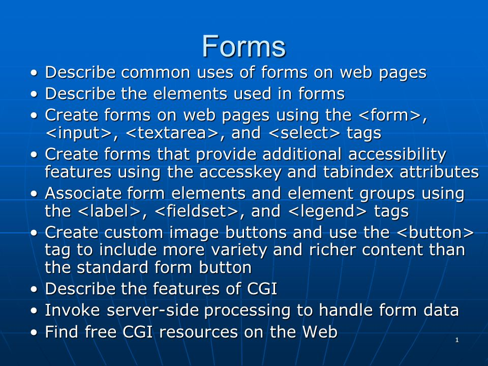Forms Describe common uses of forms on web pages