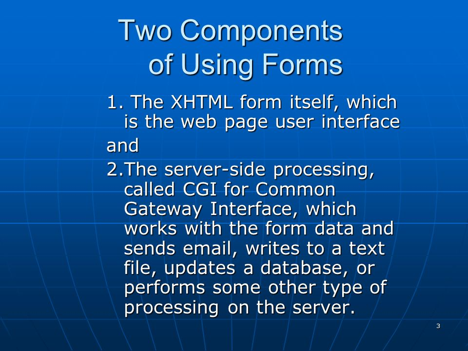 Two Components of Using Forms