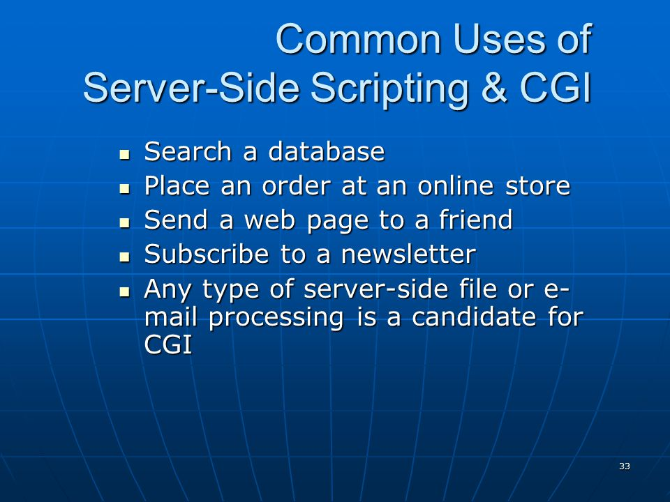 Common Uses of Server-Side Scripting & CGI