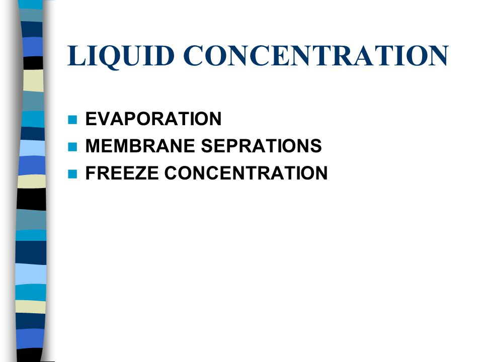 LIQUID CONCENTRATION EVAPORATION MEMBRANE SEPRATIONS