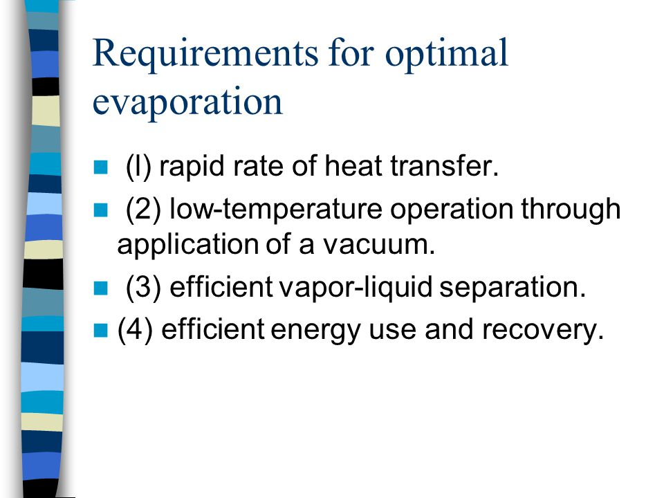 Requirements for optimal evaporation