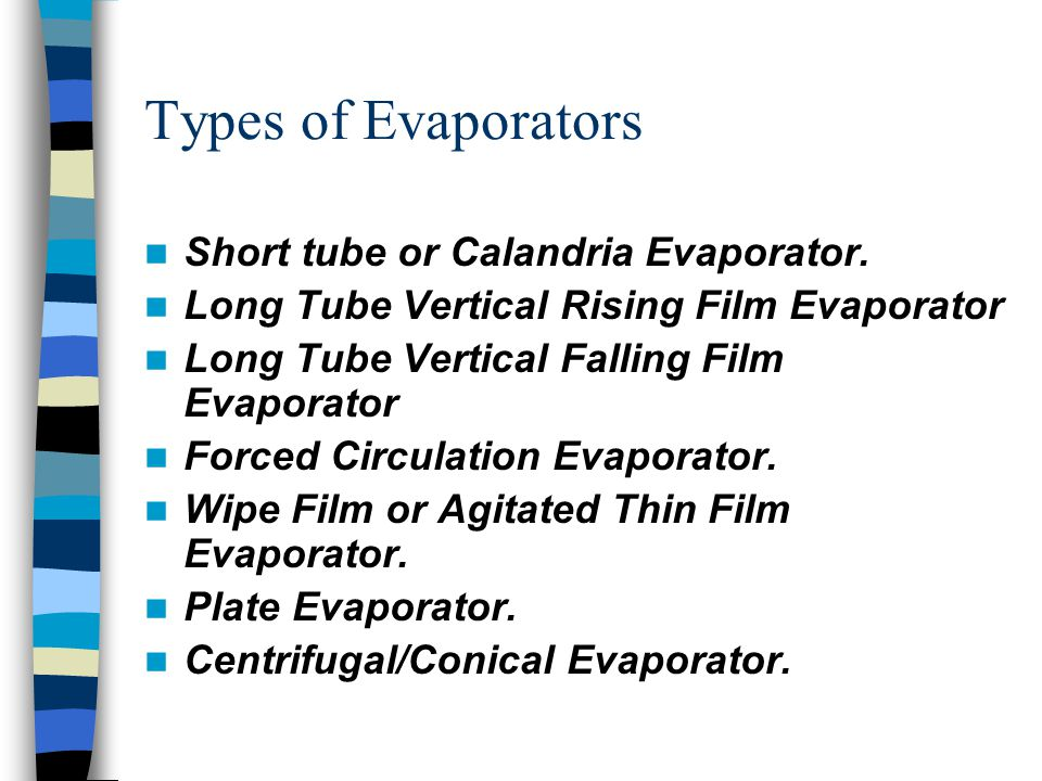 Types of Evaporators Short tube or Calandria Evaporator.