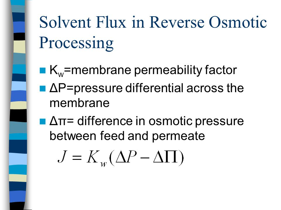 Solvent Flux in Reverse Osmotic Processing