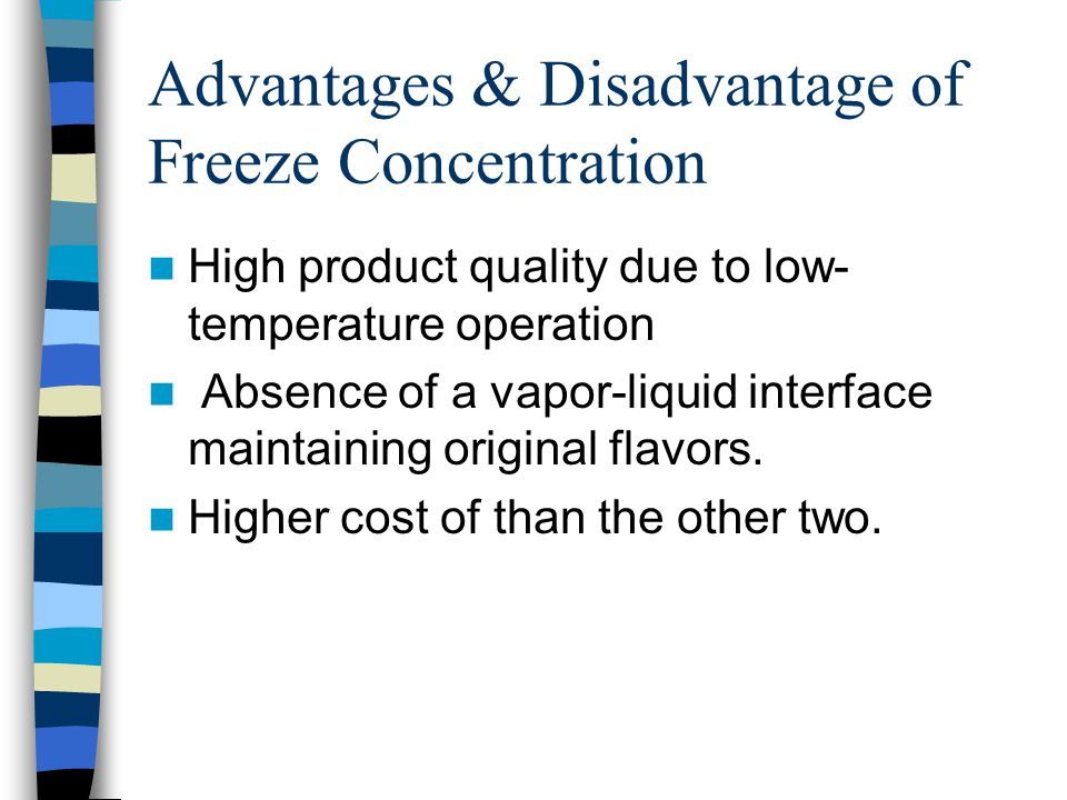 Advantages & Disadvantage of Freeze Concentration