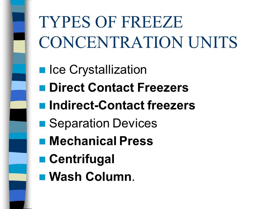 TYPES OF FREEZE CONCENTRATION UNITS
