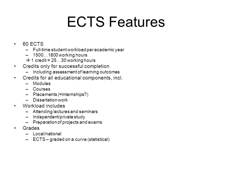 ECTS Features 60 ECTS Credits only for successful completion