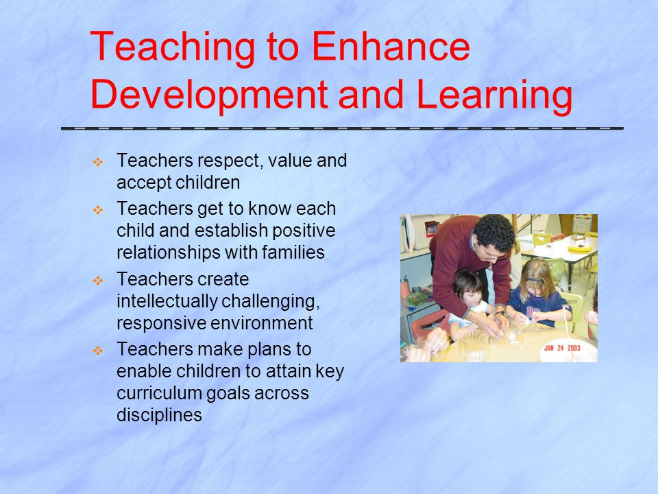Teaching to Enhance Development and Learning
