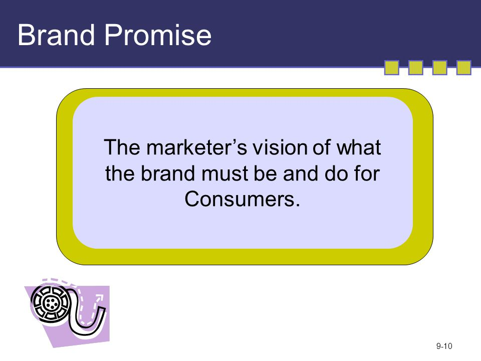Brand Promise The marketer's vision of what