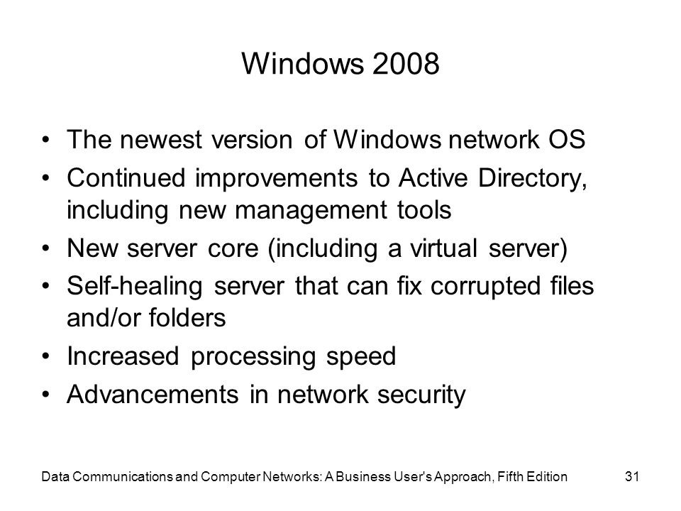 Windows 2008 The newest version of Windows network OS