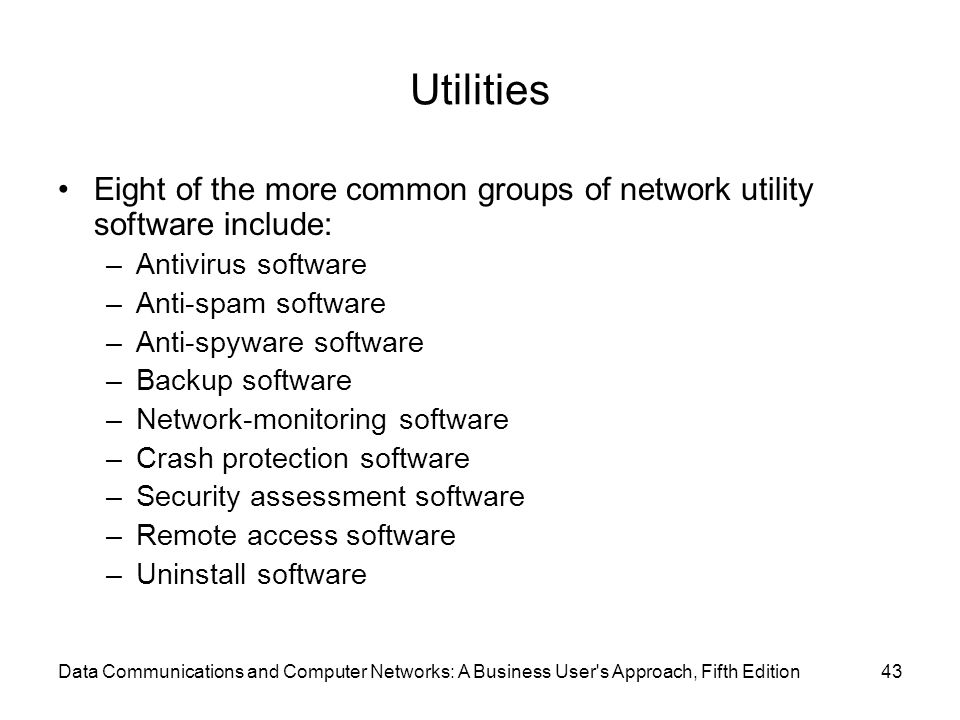 Utilities Eight of the more common groups of network utility software include: Antivirus software.