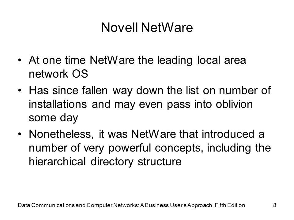 Novell NetWare At one time NetWare the leading local area network OS