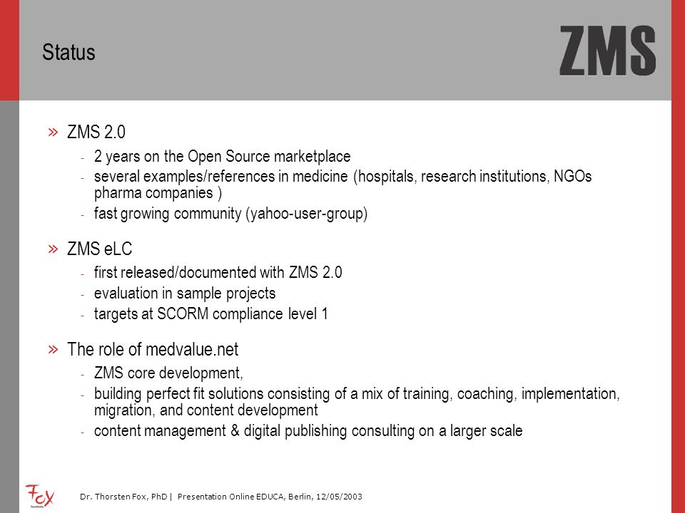 Status ZMS 2.0 ZMS eLC The role of medvalue.net