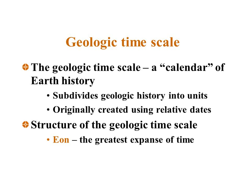 Geologic time scale The geologic time scale – a calendar of Earth history. Subdivides geologic history into units.
