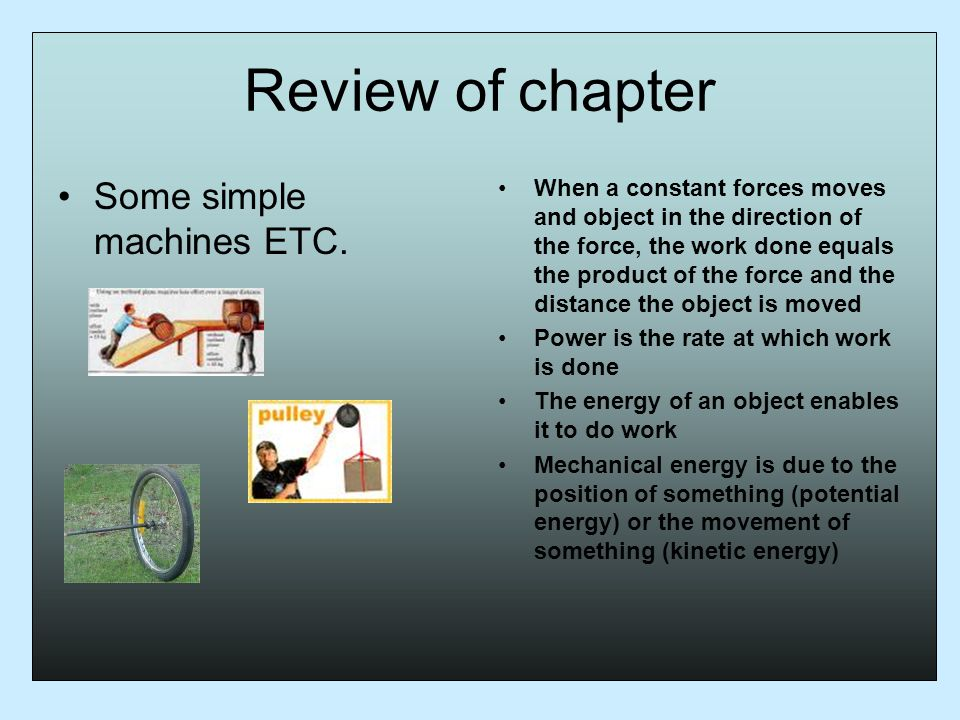 Review of chapter Some simple machines ETC.