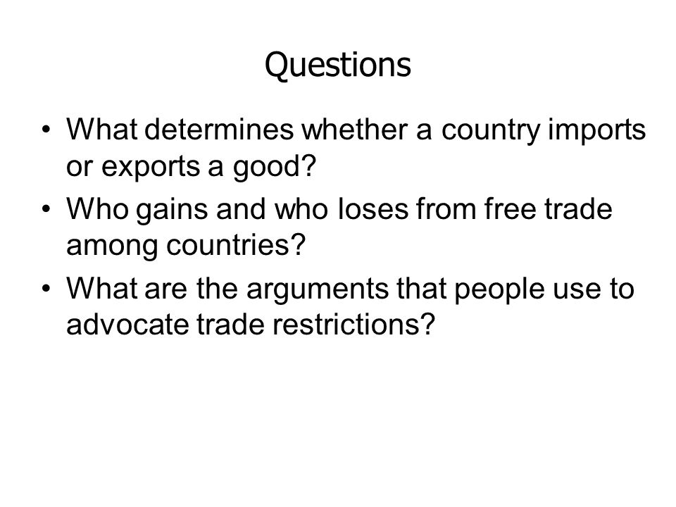 Questions What determines whether a country imports or exports a good