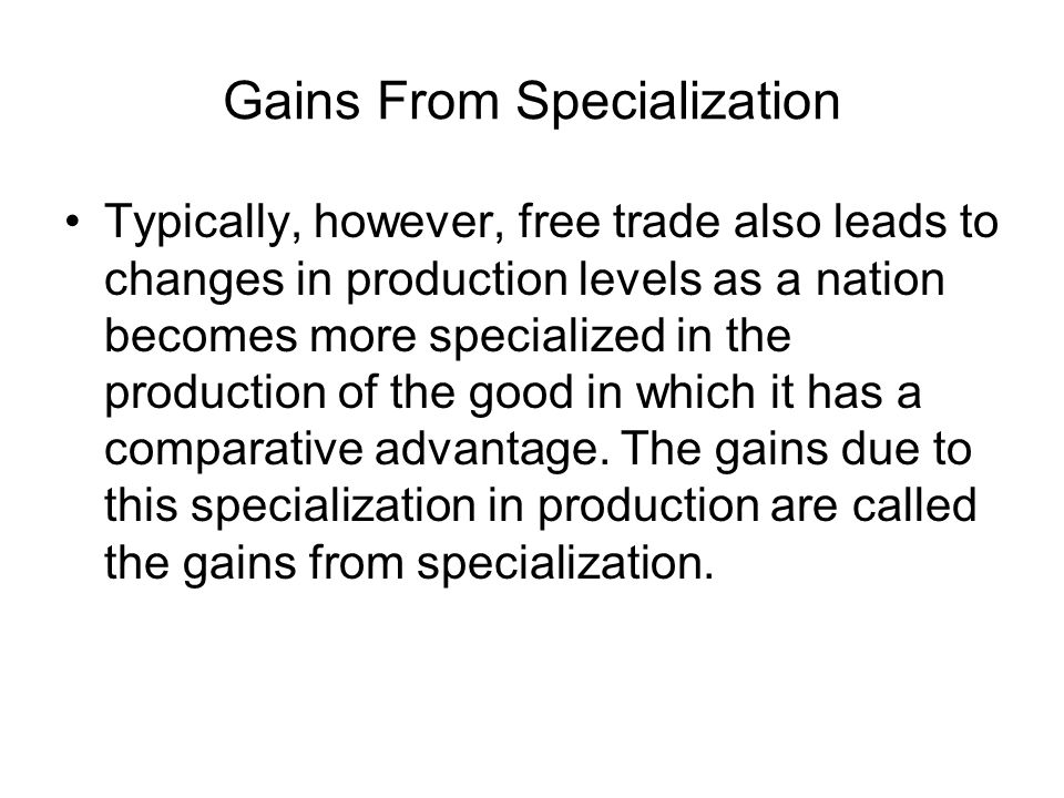 Gains From Specialization