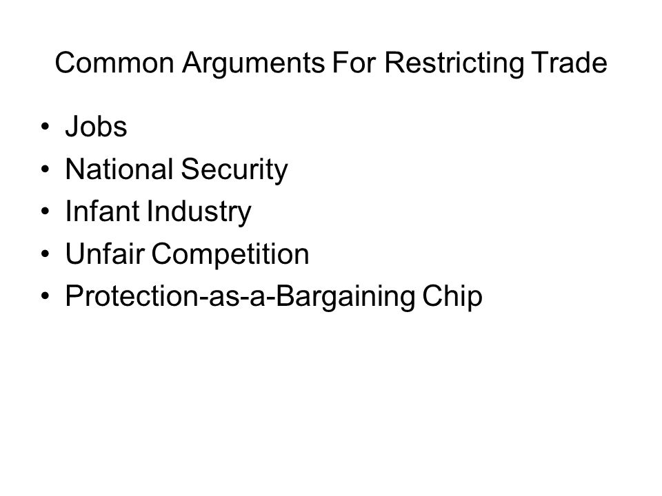Common Arguments For Restricting Trade