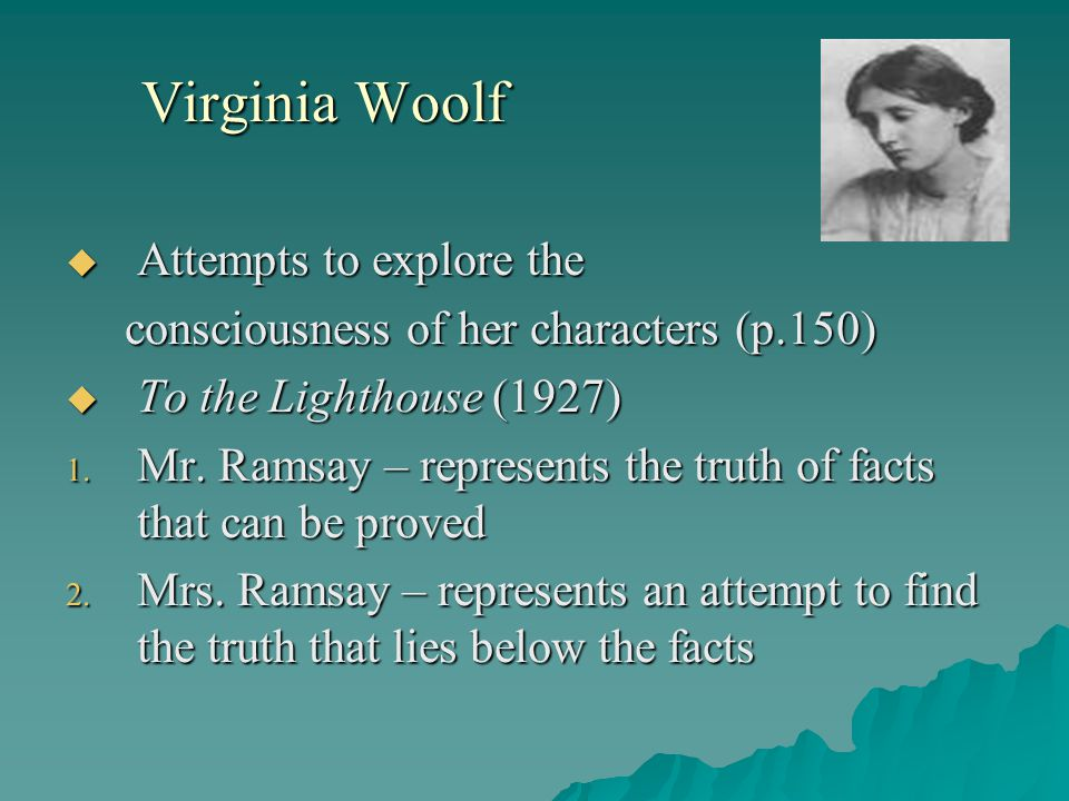 Virginia Woolf Attempts to explore the