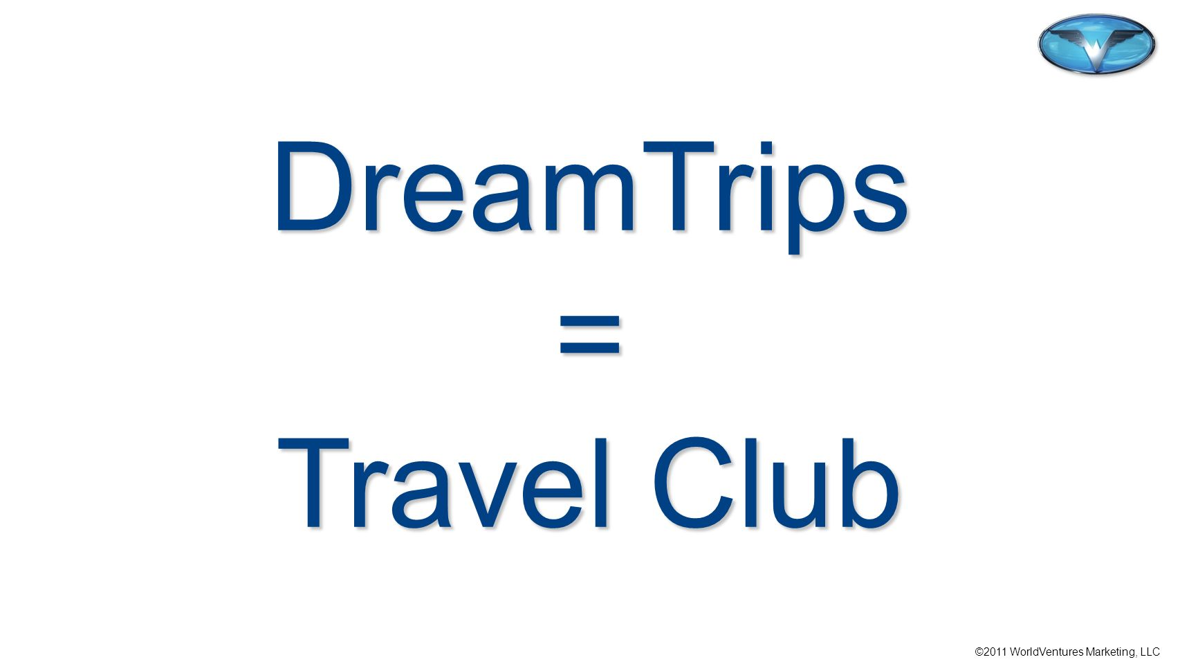 DreamTrips = Travel Club