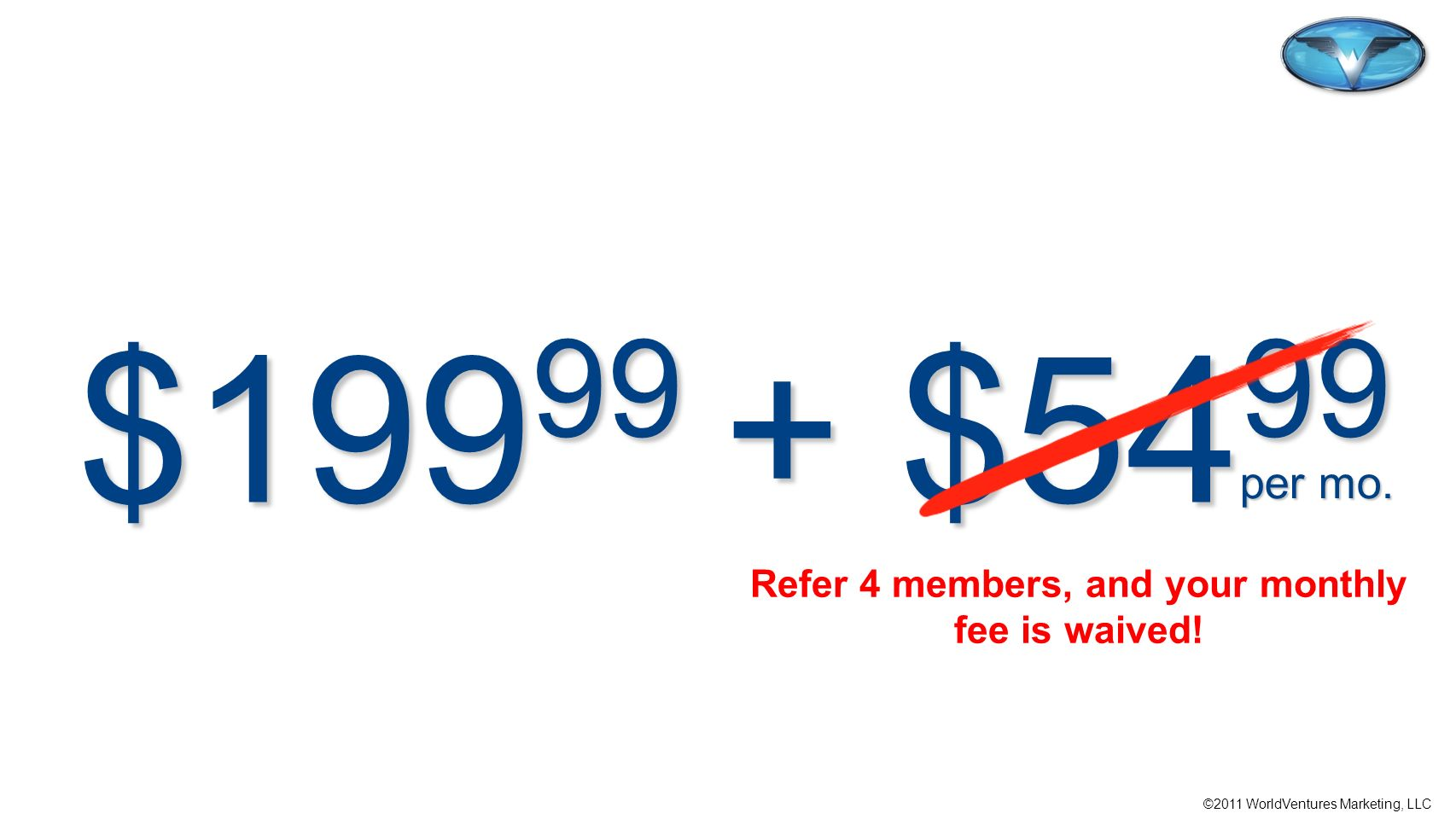 Refer 4 members, and your monthly fee is waived!