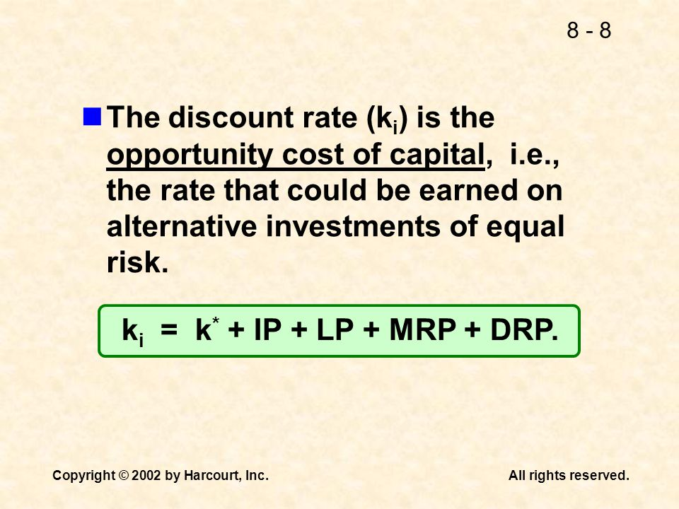 The discount rate (ki) is the opportunity cost of capital, i. e