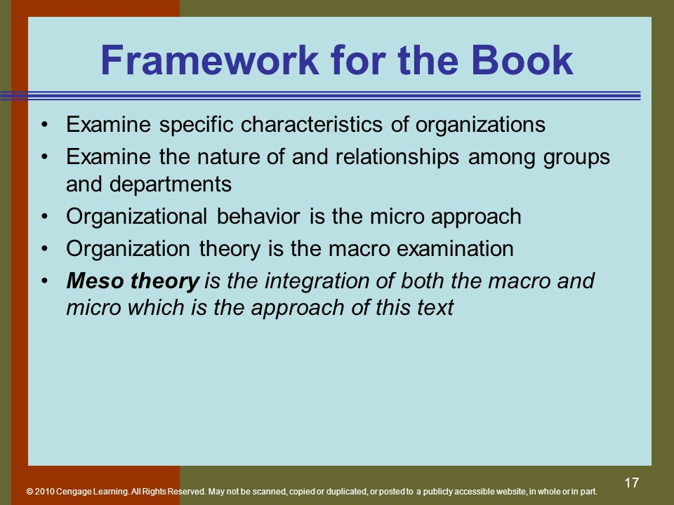Framework for the Book Examine specific characteristics of organizations. Examine the nature of and relationships among groups and departments.