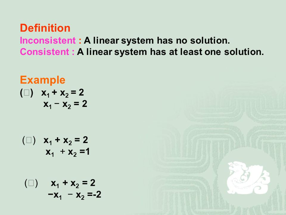 Definition Example Inconsistent : A linear system has no solution.