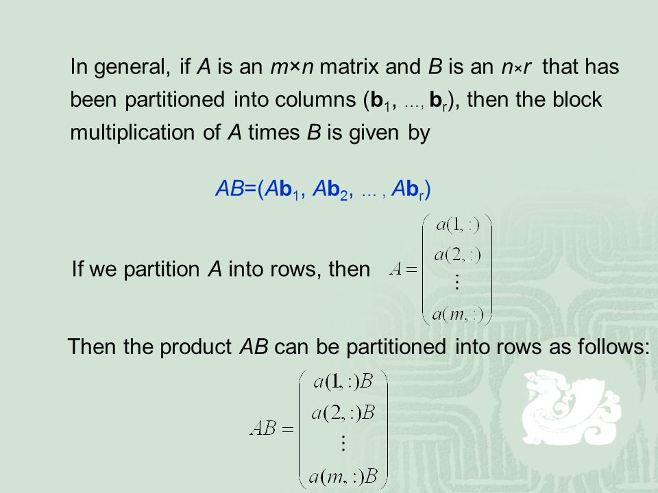 In general, if A is an m×n matrix and B is an n×r that has