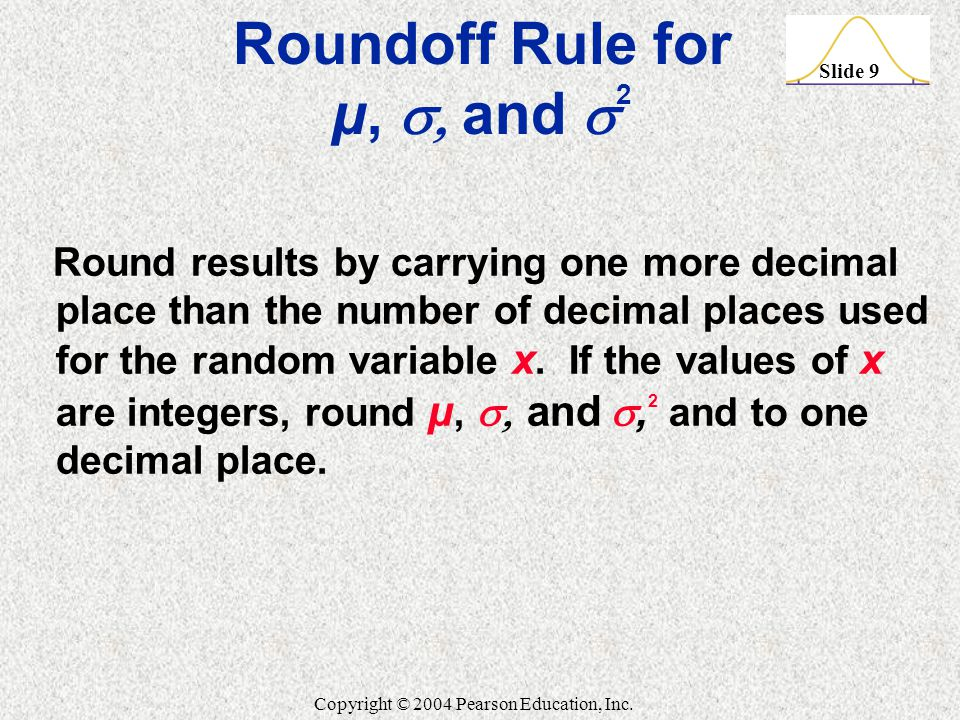 Roundoff Rule for µ, , and 2