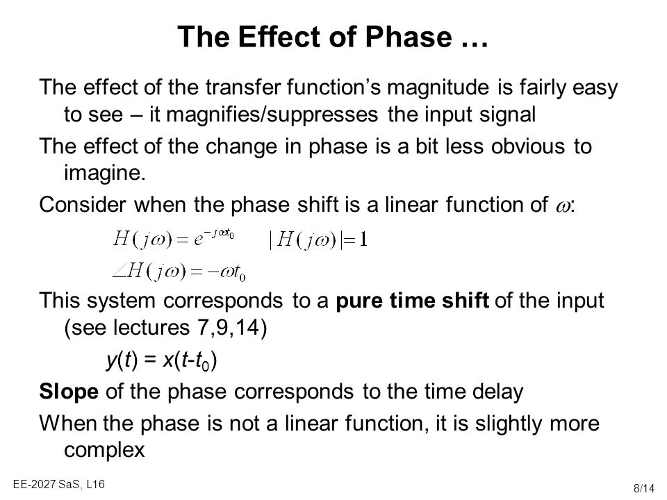 The Effect of Phase … The effect of the transfer function's magnitude is fairly easy to see – it magnifies/suppresses the input signal.