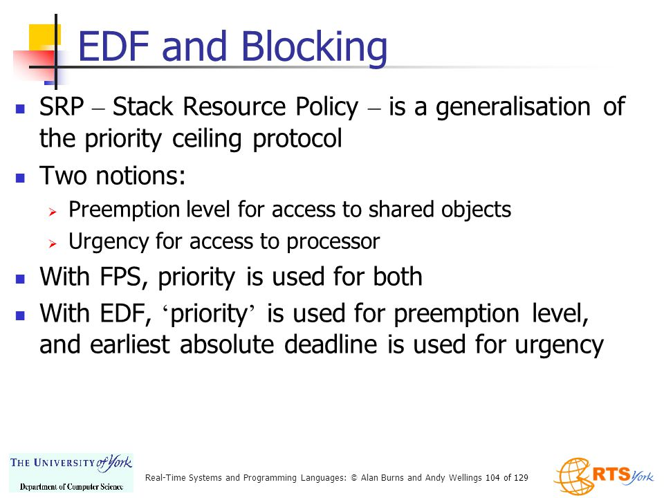 EDF and Blocking SRP – Stack Resource Policy – is a generalisation of the priority ceiling protocol.