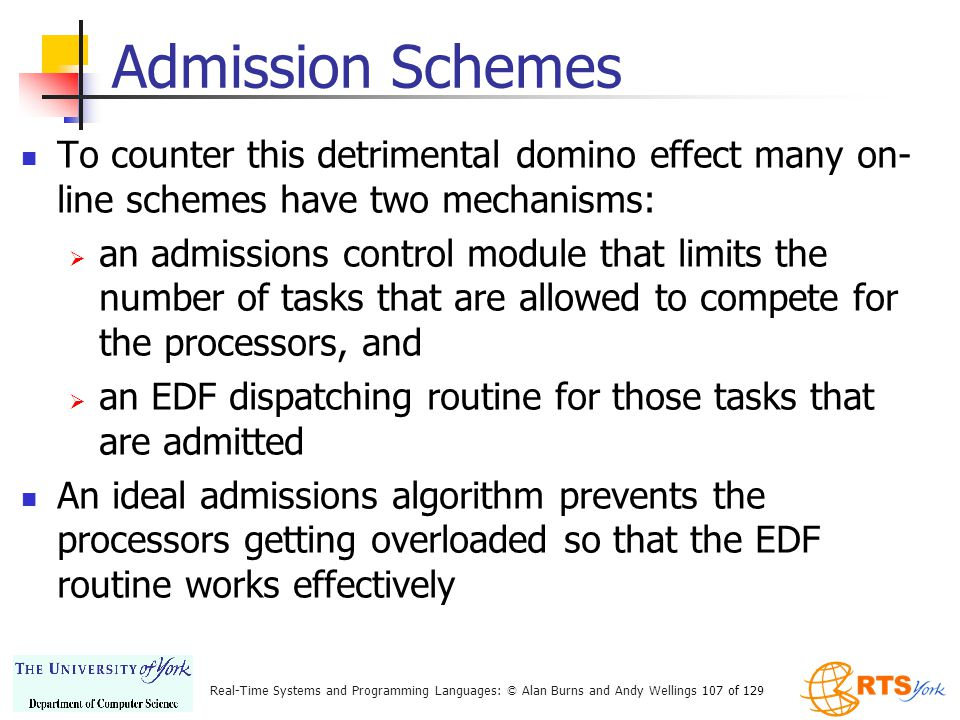 Admission Schemes To counter this detrimental domino effect many on-line schemes have two mechanisms: