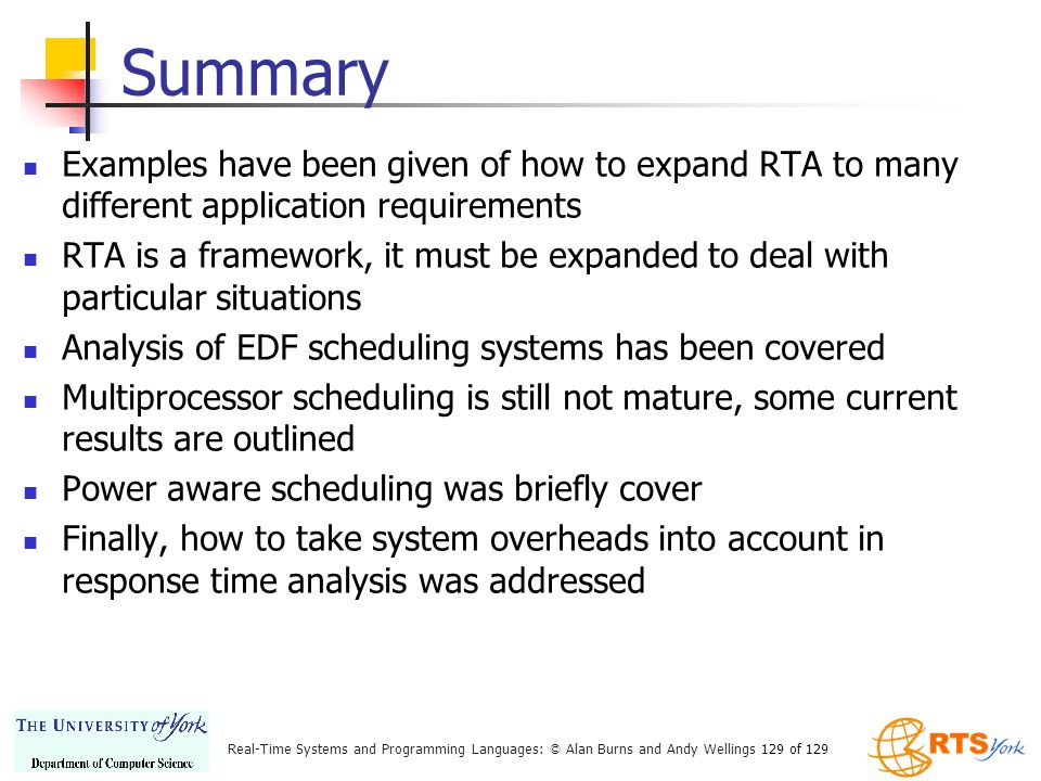 Summary Examples have been given of how to expand RTA to many different application requirements.