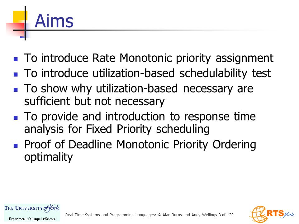 Aims To introduce Rate Monotonic priority assignment