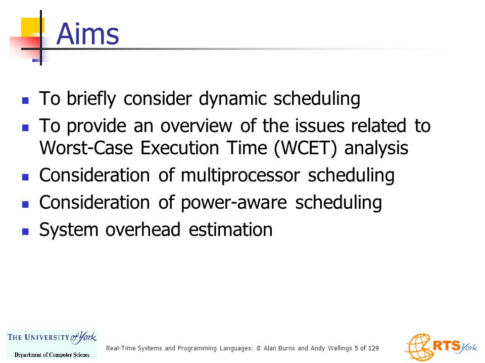 Aims To briefly consider dynamic scheduling