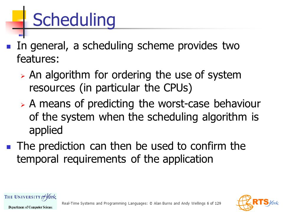 Scheduling In general, a scheduling scheme provides two features: