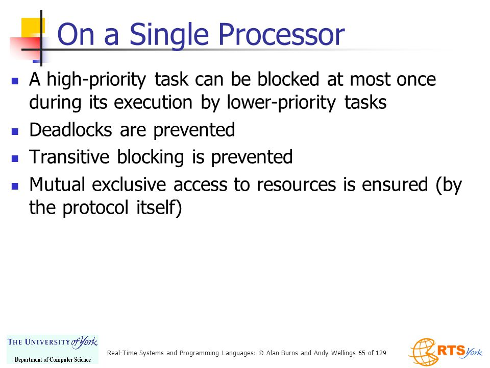 On a Single Processor A high-priority task can be blocked at most once during its execution by lower-priority tasks.