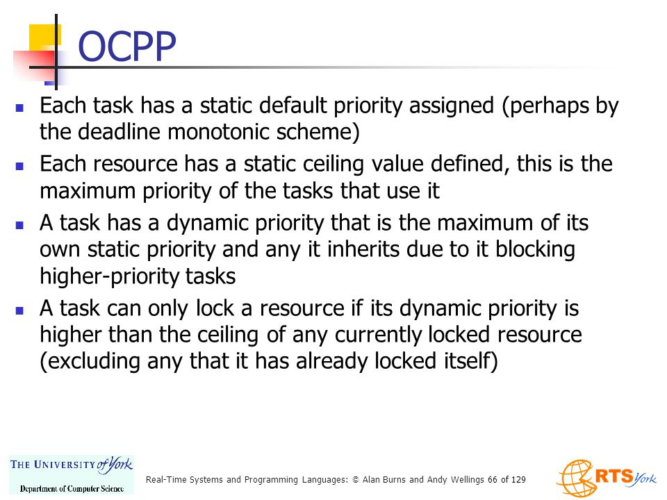 OCPP Each task has a static default priority assigned (perhaps by the deadline monotonic scheme)
