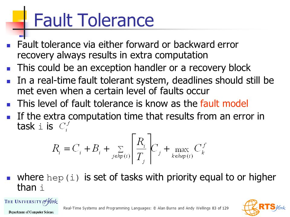 Fault Tolerance Fault tolerance via either forward or backward error recovery always results in extra computation.