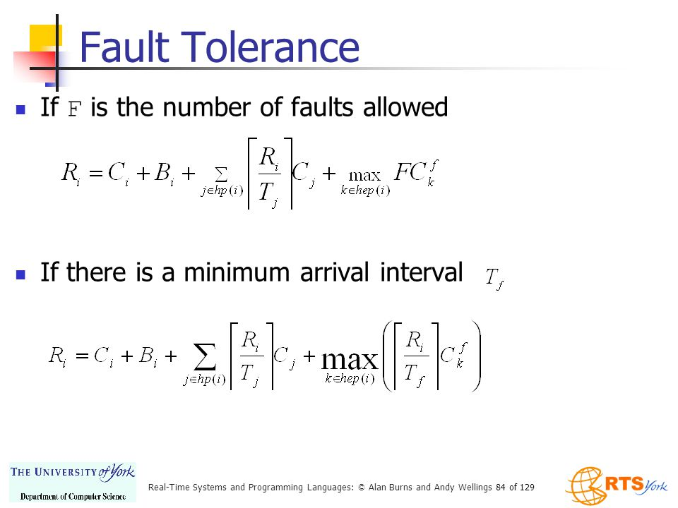 Fault Tolerance If F is the number of faults allowed