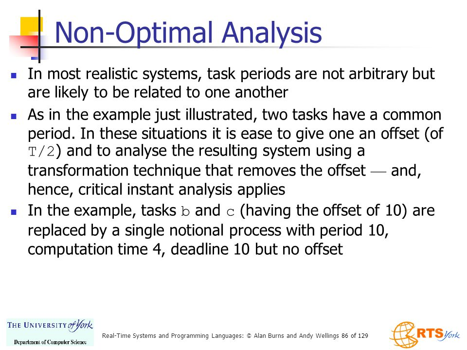 Non-Optimal Analysis In most realistic systems, task periods are not arbitrary but are likely to be related to one another.