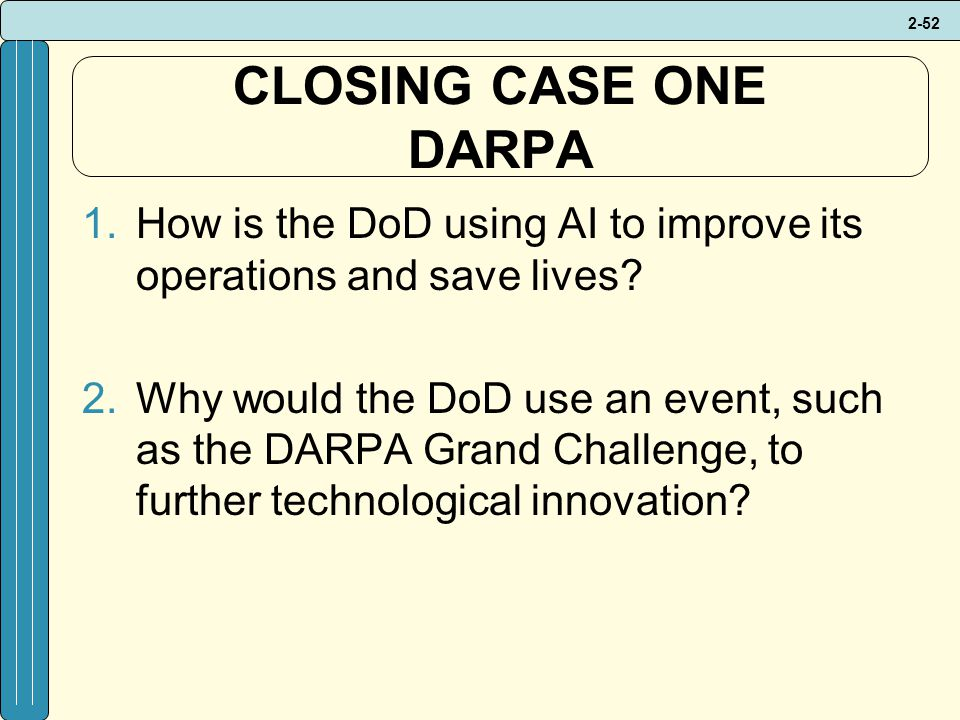 CLOSING CASE ONE DARPA How is the DoD using AI to improve its operations and save lives