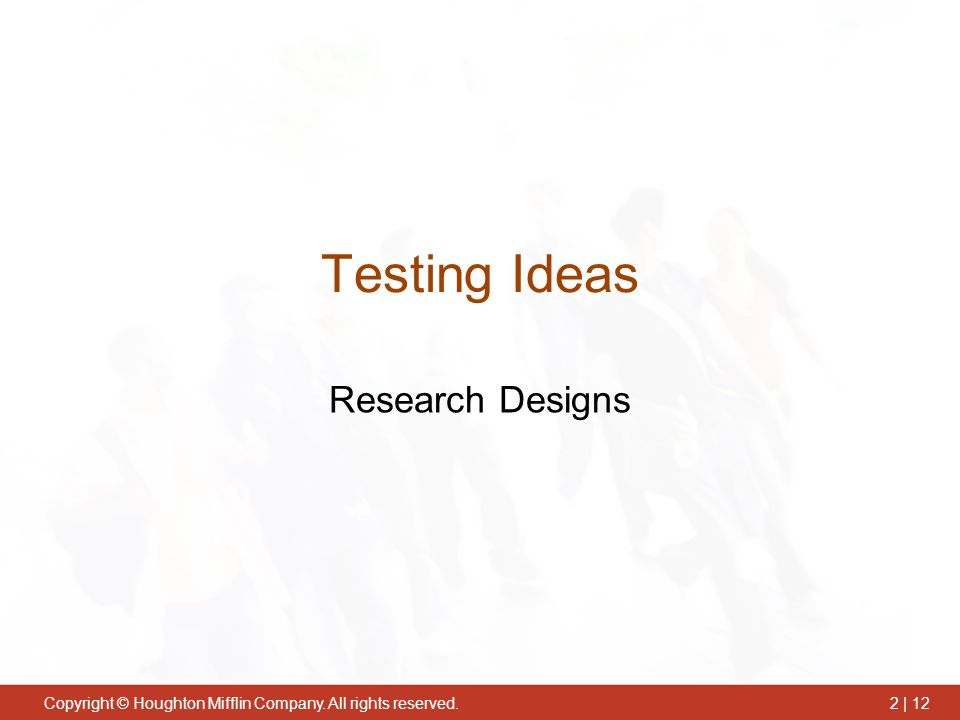 Testing Ideas Research Designs