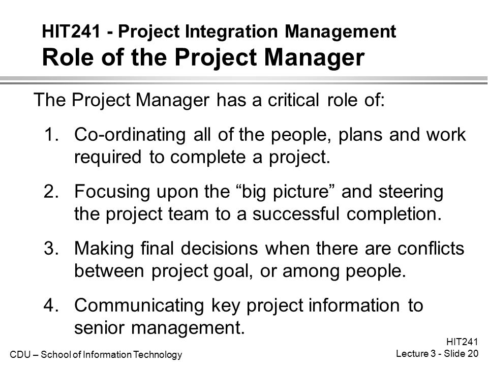 HIT241 - Project Integration Management Role of the Project Manager