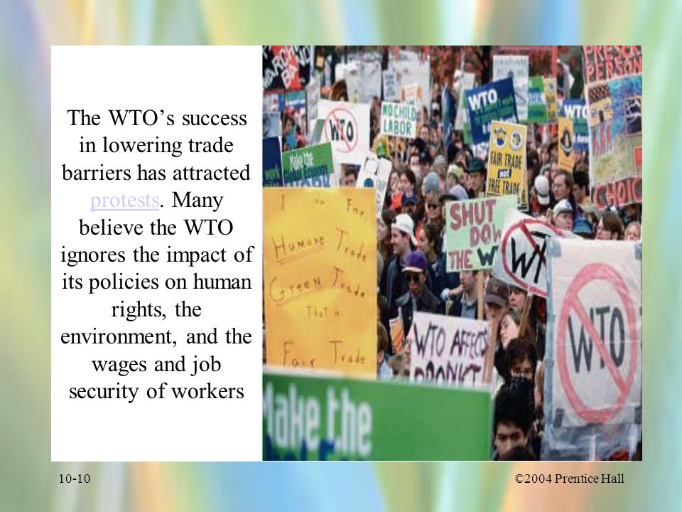 The WTO's success in lowering trade barriers has attracted protests