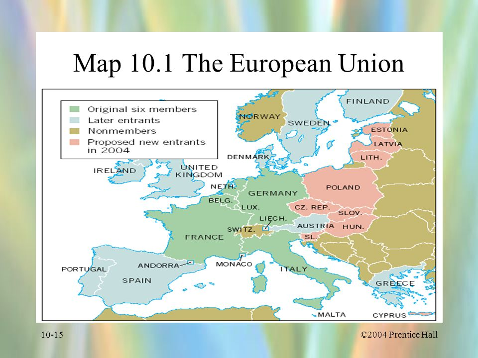 Map 10.1 The European Union ©2004 Prentice Hall