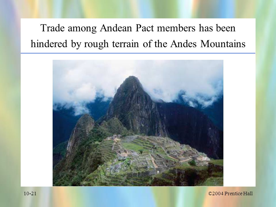Trade among Andean Pact members has been hindered by rough terrain of the Andes Mountains