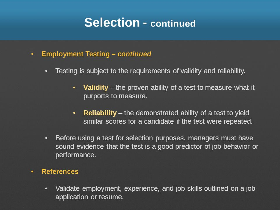 Selection - continued Employment Testing – continued