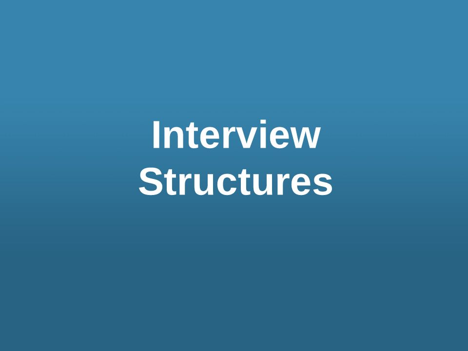 Interview Structures